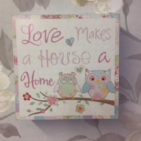 Love Makes a House a Home ~ Cute Owl Freestanding or Wall Hanging Plaque
